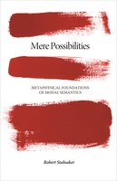 Mere Possibilities: Metaphysical Foundations of Modal Semantics - Robert Stalnaker