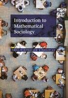 Introduction to Mathematical Sociology - Philip Lu, Phillip Bonacich
