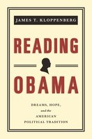 Reading Obama: Dreams, Hope, and the American Political Tradition - James T. Kloppenberg