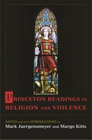 Princeton Readings in Religion and Violence - Mark Juergensmeyer, Margo Kitts