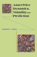 Asset Price Dynamics, Volatility, and Prediction - Stephen J. Taylor