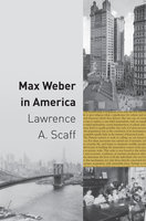 Max Weber in America - Lawrence A. Scaff