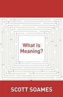 What Is Meaning? - Scott Soames