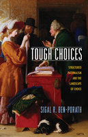 Tough Choices: Structured Paternalism and the Landscape of Choice - Sigal R. Ben-Porath