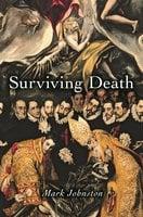 Surviving Death - Mark Johnston