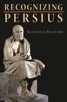 Recognizing Persius - Kenneth J. Reckford
