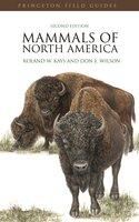 Mammals of North America: Second Edition - Don E. Wilson, Roland W. Kays