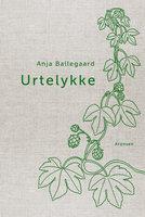 Urtelykke - Anja Ballegaard