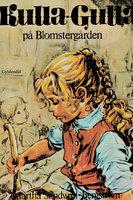 Kulla-Gulla på Blomstergården - Martha Sandwall-Bergström