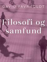 Filosofi og samfund - David Favrholdt