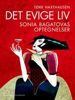 Det evige liv: Sonia Bagatovas optegnelser - Tørk Haxthausen