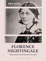 Florence Nightingale. Pigen der fulgte kaldet til Krim - Ben Alex