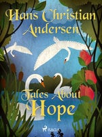 Tales About Hope - Hans Christian Andersen