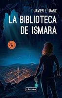 La Biblioteca de Ismara - Javier L. Ibarz