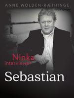 Ninka interviewer Sebastian - Anne Wolden-Ræthinge