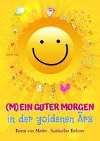 (M)Ein guter Morgen in der goldenen Ära - Romy van Mader, Katharina Reimer