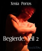 Begierde - Teil 2 - Xenia Portos