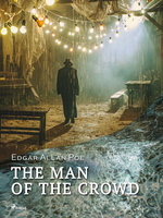 The Man of the Crowd - Edgar Allan Poe