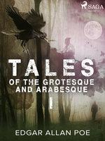 Tales of the Grotesque and Arabesque I - Edgar Allan Poe