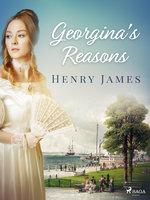 Georgina's Reasons - Henry James