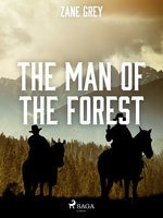 The Man of the Forest - Zane Grey