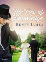 The Tree of Knowledge - Henry James