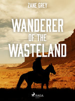 Wanderer of the Wasteland - Zane Grey