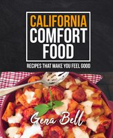 California Comfort Food - Gena Bell
