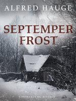 Septemberfrost - Alfred Hauge