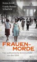 Frauenmorde - Remo Kroll, Frank-Rainer Schurich