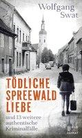 Tödliche Spreewald-Liebe - Wolfgang Swat