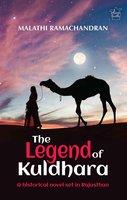 THE LEGEND OF KULDHARA - Malathi Ramachandran
