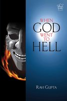 WHEN GOD WENT TO HELL - Ravi Gupta