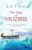 THE SAGA OF MUZIRIS - A. Sethumadhavan (Sethu)