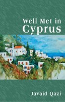 WELL MET IN CYPRUS - Javaid Qazi