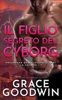 Il Figlio Segreto Del Cyborg - Grace Goodwin