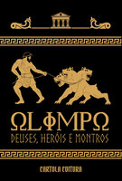 Olimpo: deuses, heróis e monstros