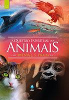 A Questão Espiritual dos Animais - Irvênia L. S. Prada