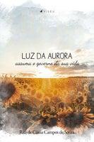 Luz da Aurora - Rita de Cássia Campos de Souza