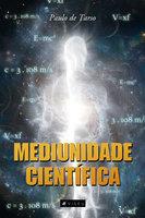 Mediunidade Científica - Paulo de Tarso