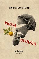 Prosa bisiesta - Marcelo Rizzi