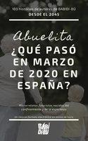Año 2045: Abuelita, ¿qué pasó en marzo de 2020 en España? - Varios Autores