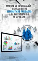 Manual de información y herramientas estadísticas aplicadas a la investigación de mercado - Carlos Castillo, Enrique Rojas, Pedro Salinas, Gustavo Cieza, Fernando Kleeberg