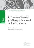 El cambio climático y la biología funcional de los organismos - Francisco Bozinovic