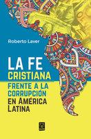 La fe cristiana frente a la corrupción en América Latina - Roberto Laver