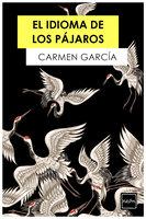 El idioma de los pájaros - Carmen García