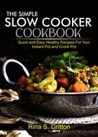 The Simple Slow Cooker Cookbook - Rina S. Gritton