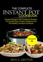 The Complete Instant Pot Cookbook - Rina S. Gritton