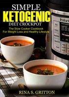 Simple Ketogenic Diet Crock Pot - Rina S. Gritton
