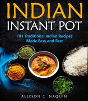 Indian Instant Pot - Allyson C. Naquin